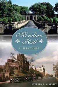 Meridian Hill:: A History