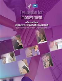 Evaluation for Improvement: A Seven-Step Empowerment Evaluation Approach for Violence Prevention Organizations