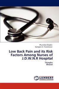 Low Back Pain and Its Risk Factors Among Nurses of J.D.W.N.R Hospital