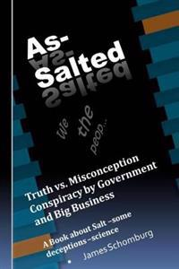 As-Salted: Conspiracy by Government and Big Business