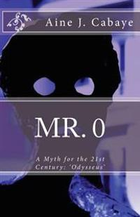 Mr. 0: A Myth for the 21st Century