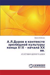 A.L.Durov V Kontekste Zrelishchnoy Kul'tury Kontsa Kh1kh - Nachala Khkh VV.