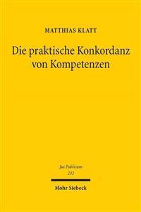 Die Praktische Konkordanz Von Kompetenzen: Entwickelt Anhand Der Jurisdiktionskonflikte Im Europaischen Grundrechtsschutz