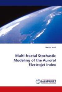 Multi-Fractal Stochastic Modeling of the Auroral Electrojet Index
