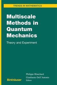 Multiscale Methods in Quantum Mechanics