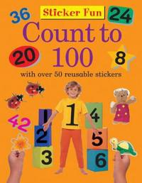 Sticker Fun: Count to 100: With Over 50 Reusable Stickers