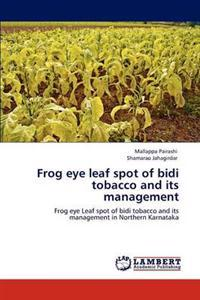 Frog Eye Leaf Spot of Bidi Tobacco and Its Management