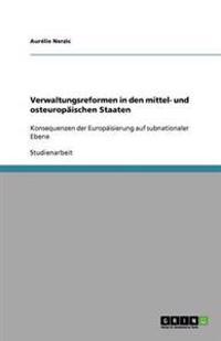 Verwaltungsreformen in Den Mittel- Und Osteuropaischen Staaten
