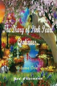 The Diary of Pink Pearl Continues... Volume One