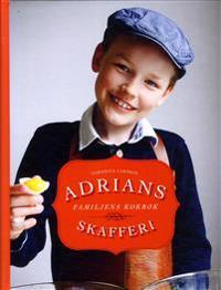 Adrians skafferi : familjens kokbok