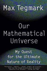 Our Mathematical Universe: My Quest for the Ultimate Nature of Reality