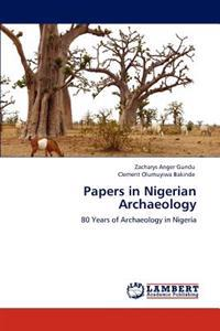Papers in Nigerian Archaeology