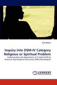 Inquiry Into Dsm-IV Category Religious or Spiritual Problem