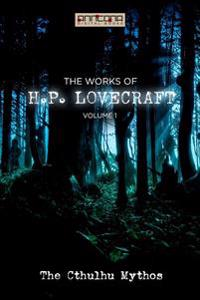 The Works of H.P. Lovecraft Vol. I - The Cthulhu Mythos