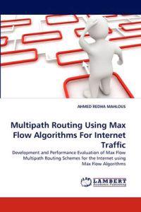 Multipath Routing Using Max Flow Algorithms for Internet Traffic