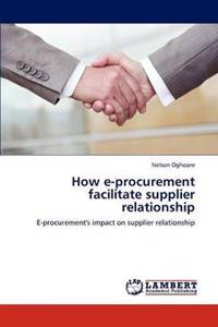How E-Procurement Facilitate Supplier Relationship