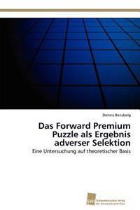 Das Forward Premium Puzzle ALS Ergebnis Adverser Selektion