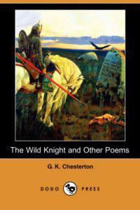 The Wild Knight and Other Poems (Dodo Press)