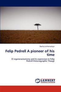 Felip Pedrell a Pioneer of His Time
