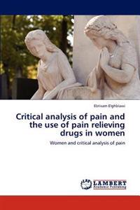 Critical Analysis of Pain and the Use of Pain Relieving Drugs in Women