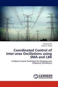 Coordinated Control of Inter-Area Oscillations Using Sma and LMI