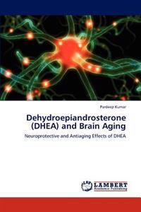 Dehydroepiandrosterone (DHEA) and Brain Aging