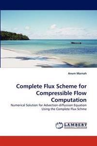 Complete Flux Scheme for Compressible Flow Computation