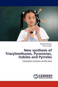 New Synthesis of Triarylmethanes, Pyranones, Indoles and Pyrroles