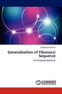 Generalization of Fibonacci Sequence