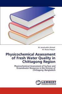 Physicochemical Assessment of Fresh Water Quality in Chittagong Region
