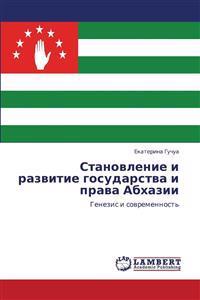 Stanovlenie I Razvitie Gosudarstva I Prava Abkhazii