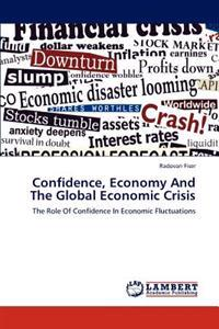Confidence, Economy and the Global Economic Crisis