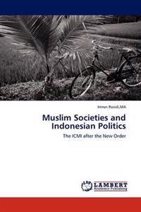 Muslim Societies and Indonesian Politics