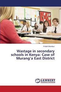 Wastage in Secondary Schools in Kenya