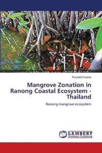 Mangrove Zonation in Ranong Coastal Ecosystem - Thailand