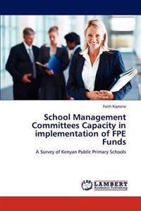 School Management Committees Capacity in Implementation of Fpe Funds
