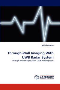 Through-Wall Imaging with Uwb Radar System