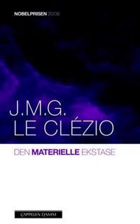 Den materielle ekstase - Jean Marie Gustave Le Clézio pdf epub