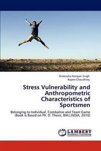 Stress Vulnerability and Anthropometric Characteristics of Sportsmen