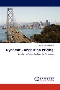 Dynamic Congestion Pricing