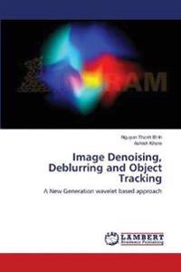 Image Denoising, Deblurring and Object Tracking