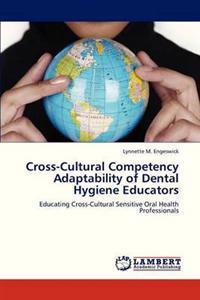 Cross-Cultural Competency Adaptability of Dental Hygiene Educators