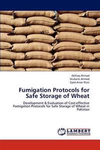 Fumigation Protocols for Safe Storage of Wheat