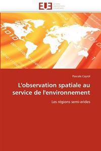 L'Observation Spatiale Au Service de l'Environnement