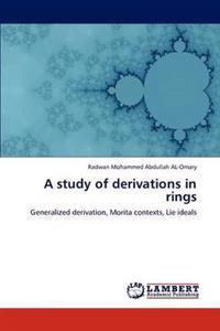 A Study of Derivations in Rings