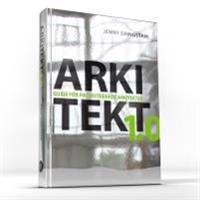 Arkitekt 1.0. Guide för projekterande arkitekter