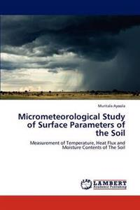 Micrometeorological Study of Surface Parameters of the Soil
