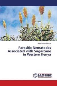 Parasitic Nematodes Associated with Sugarcane in Western Kenya