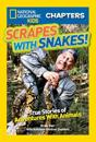Scrapes With Snakes!