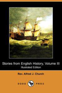 Stories from English History, Volume III